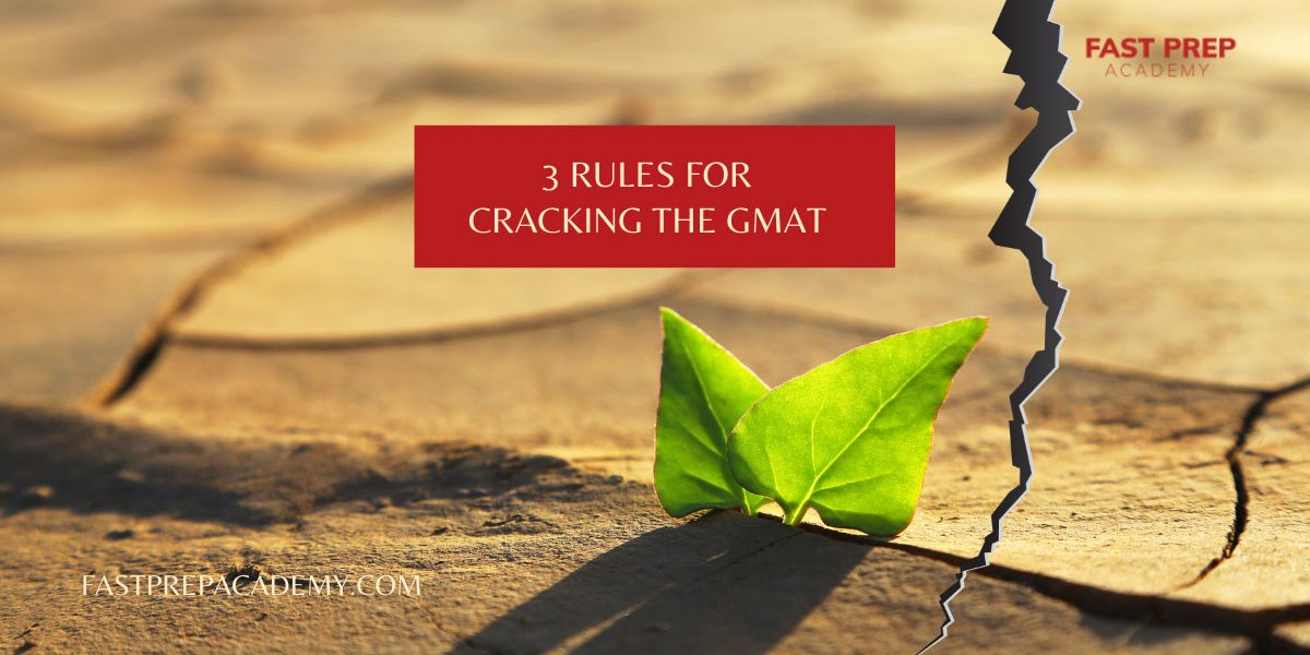 3 rules to crack GMAT - fastprepacademy.com