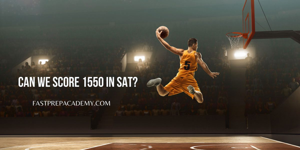 can we score 1550 in SAT