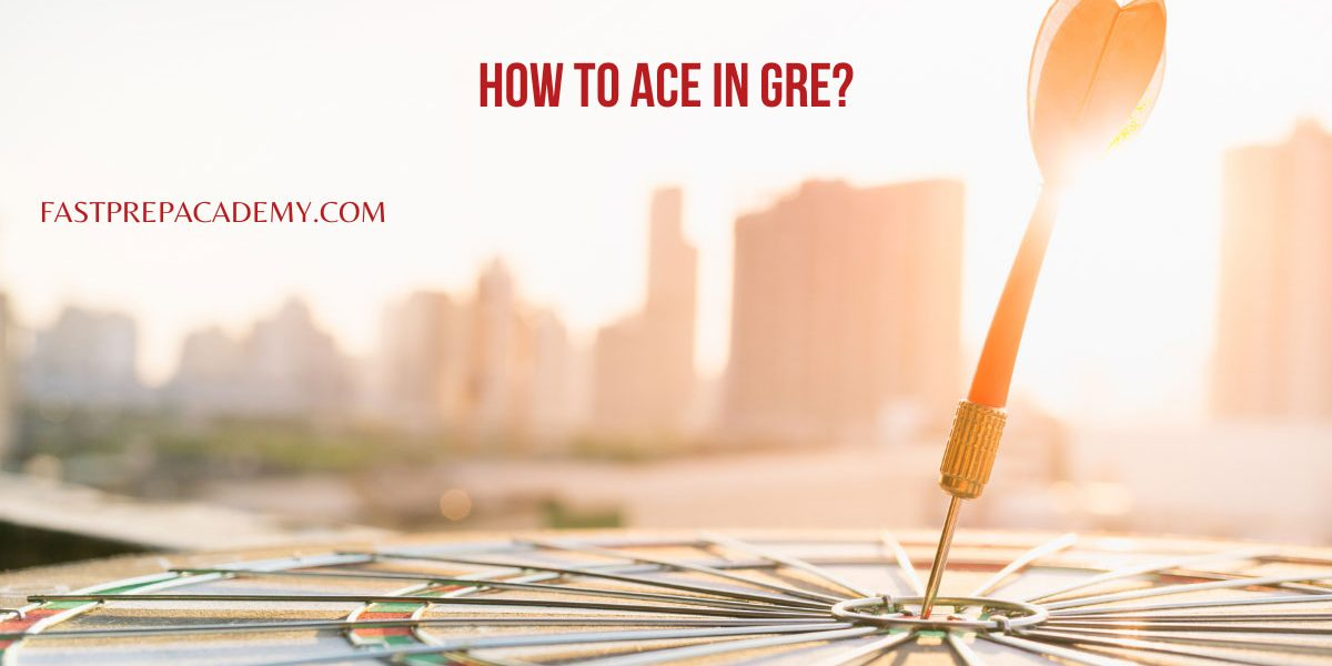 how to ace in GRE