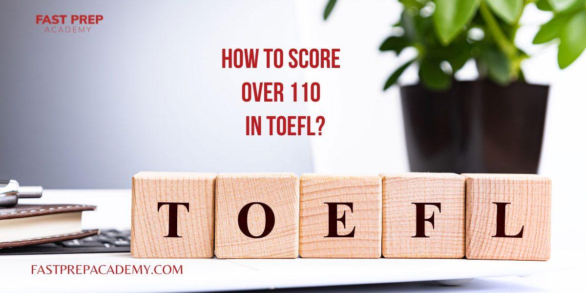how to score over 110 in TOEFL