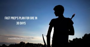 Fast Prep's Plan for GRE in 30 days